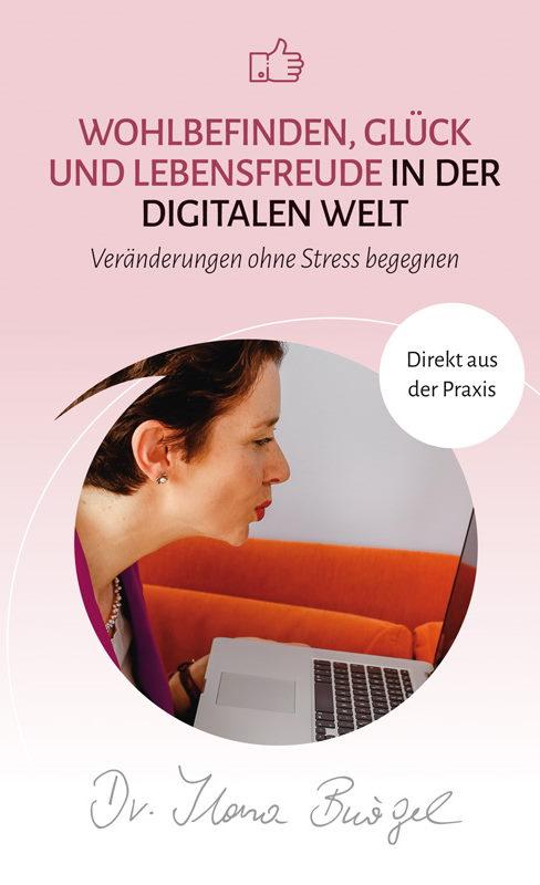 Wohlbefinden, Glück und Lebensfreude in der Digitalen Welt